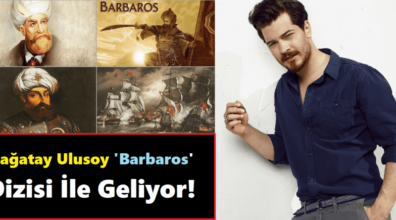 Çağatay Ulusoy Barbaros