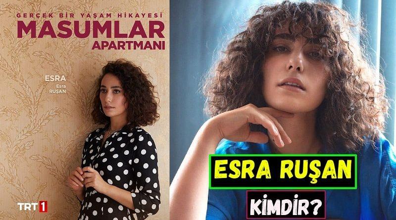 Masumlar Apartmanı dizisindeki Esra kim? Esra Ruşan kimdir ve nereli?