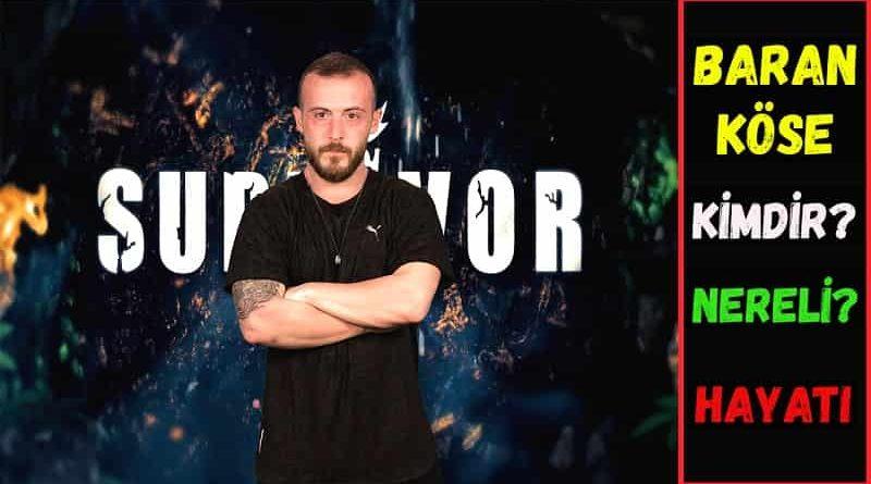 Survivor 2021 yarışmacısı Baran Köse kimdir? Nereli? Kaç yaşında? Evli mi? Ne iş yapıyor? Boy, kilo ve burç bilgileri. İnstagram adresi.