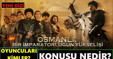 Osmanlı Bir İmparatorluğun Yükselişi Dizisi Oyuncuları Ve Konusu