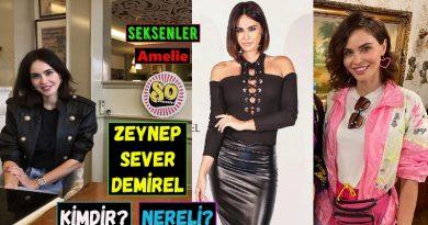 Seksenler dizisi Amelie kimdir? Gerçek adı ile Zeynep Sevda Demirel kimdir ve aslen nereli? Kaç yaşında? Boy ve kilosu. Biyografisi.