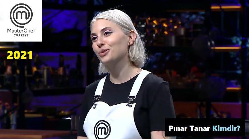 masterchef pınar kimdir pınar tanar kaç yaşında nereli hayatı